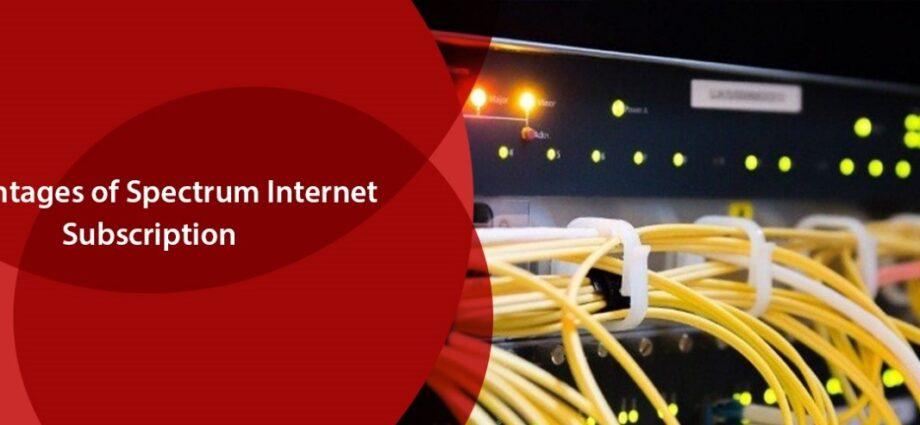 Advantages of Spectrum Internet Subscription